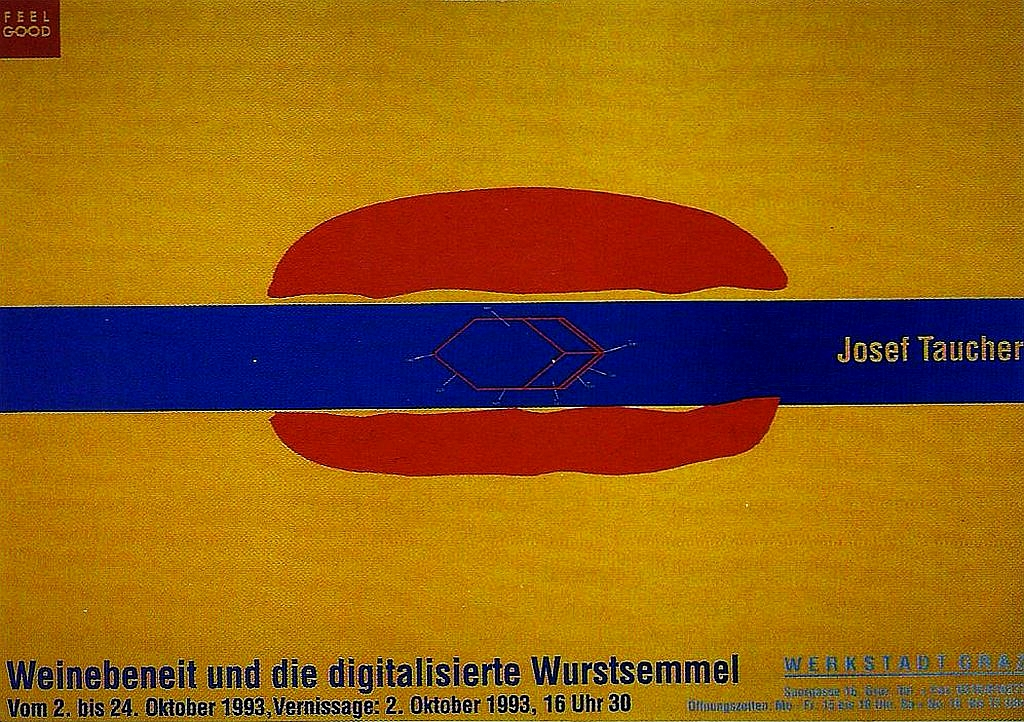 Josef Taucher, Weinebeneit und die digitalisierte Wurstsemmel/Weinebeneit and the digitised ham roll, Kunstaktion Werkstadt Graz 1993, Plakat/Poster Josef Taucher und Bertram Könighofer