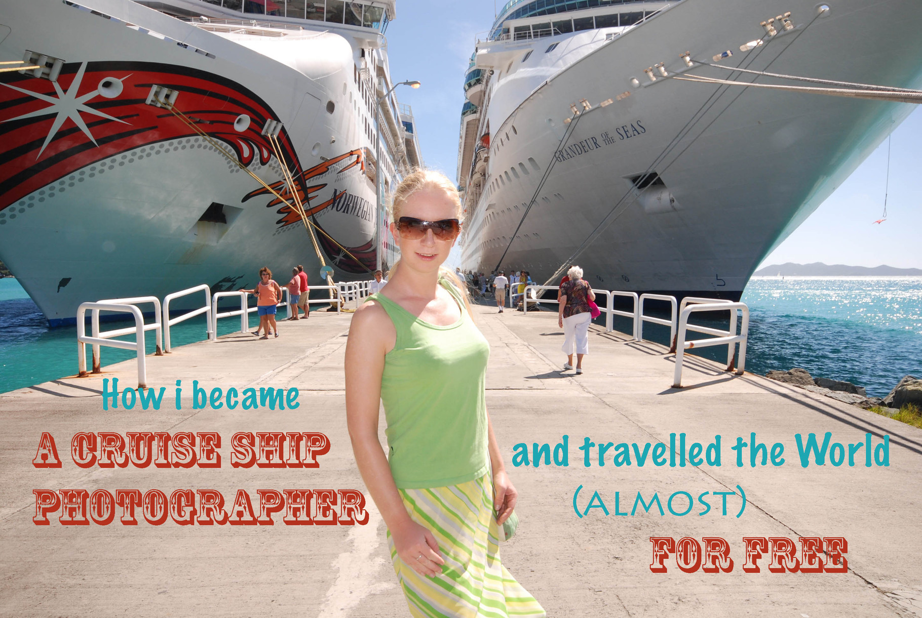 HOW I BECAME A CRUISE SHIP PHOTOGRAPHER AND TRAVELLED THE WORLD ALMOST FOR FREE
