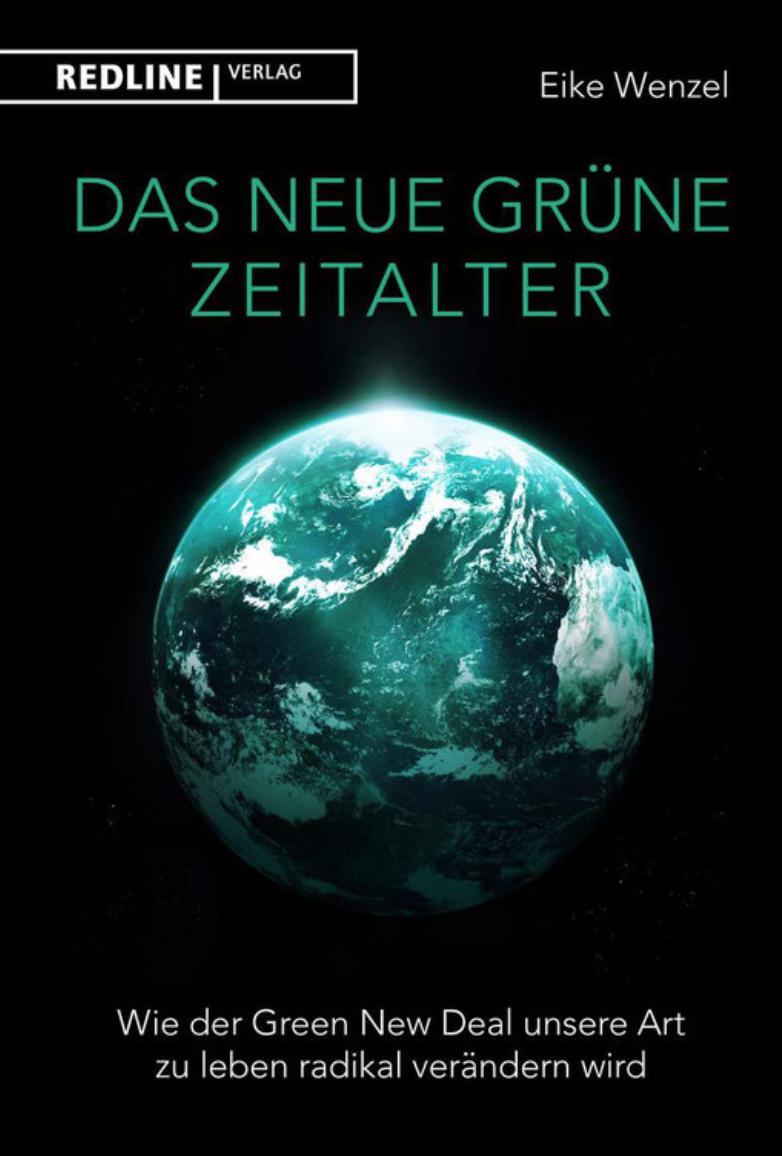 """10 Wege in eine gute Zukunft (Auszug aus der Einleitung von """"Das neue grüne Zeitalter"""")"""