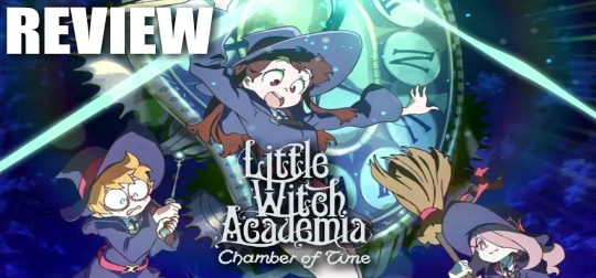 Review: Little Witch Academia: Chamber of Time - Und täglich grüßt das Murmeltier! [PS4]