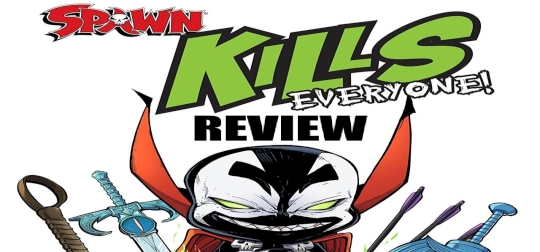Review: Spawn Kills Everyone! - Das Helden-Massaker des Jahres! [COMIC]
