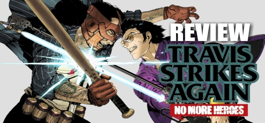 Review: Travis Strikes Again: No More Heroes Complete Edition - Travis Touchdown is back! [PS4]