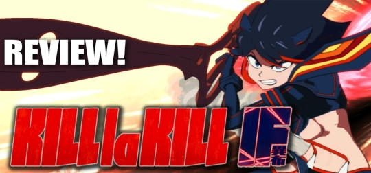 Review: Kill la Kill the Game: IF - Versoftung so gut wie der Anime? [PS4]