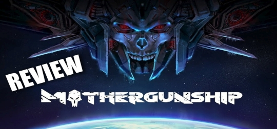 Review: MOTHERGUNSHIP - Kurs auf das Mutterschiff! [PS4]