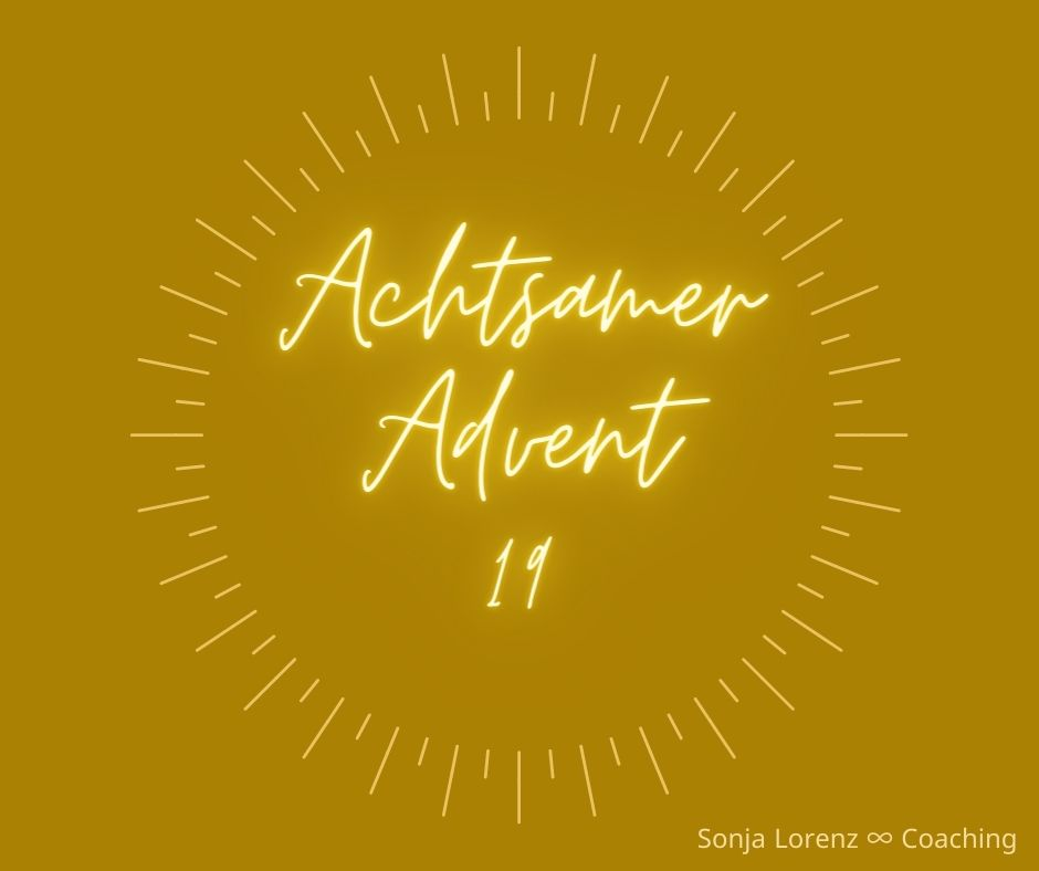 Achtsamer Advent - Türchen 19