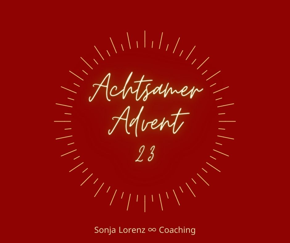 Achtsamer Advent - Türchen 23