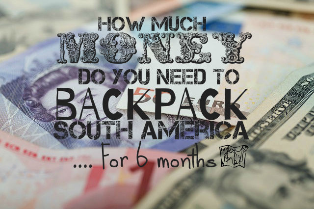 How much money do you need to travel south america