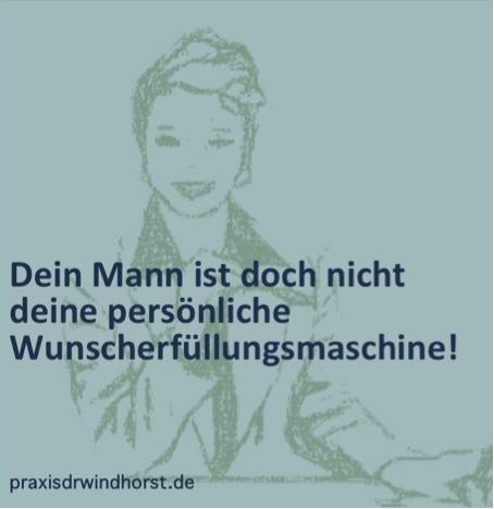 Praxis Dr Windhorst: Psychotherapie und Kommnukikationspsychologie in Hannover. Männer sind doch keine Wunscherfüllungsmaschinen.