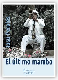 """""""El último mambo"""", Iosu Perales"""