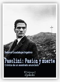 """""""Pasolini: Pasión y muerte"""", Salomé Guadalupe Ingelmo"""