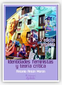 """""""Identidades feministas y teoría crítica"""", Antonio Antón Morón"""