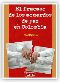 """""""El fracaso de los acuerdos de paz en Colombia"""", Oto Higuita"""