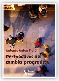 """""""Perspectivas del cambio progresista"""", Antonio Antón Morón"""