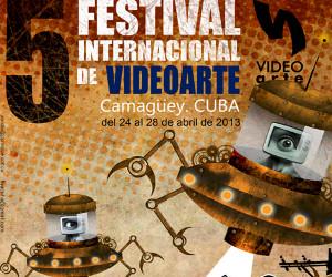 5ta. Edición del Festival Internacional de Video Arte de Camagüey, FIVAC 2013.