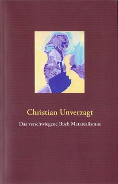 Christian Unverzagt: Das verschwiegene Buch Metarealismus