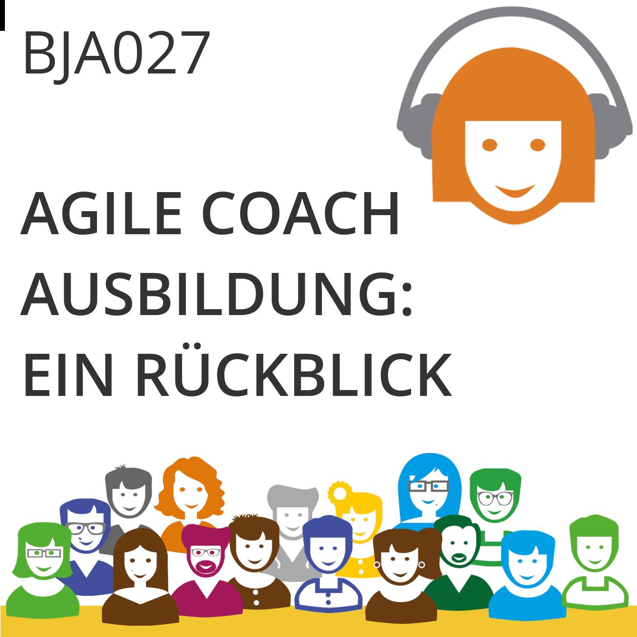 BJA027 | Agile Coach-Ausbildung: Ein Rückblick