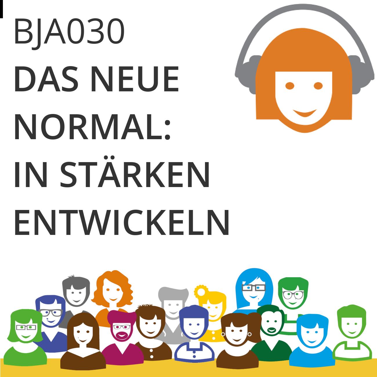 BJA030 | Das neue Normal: In Stärken entwickeln