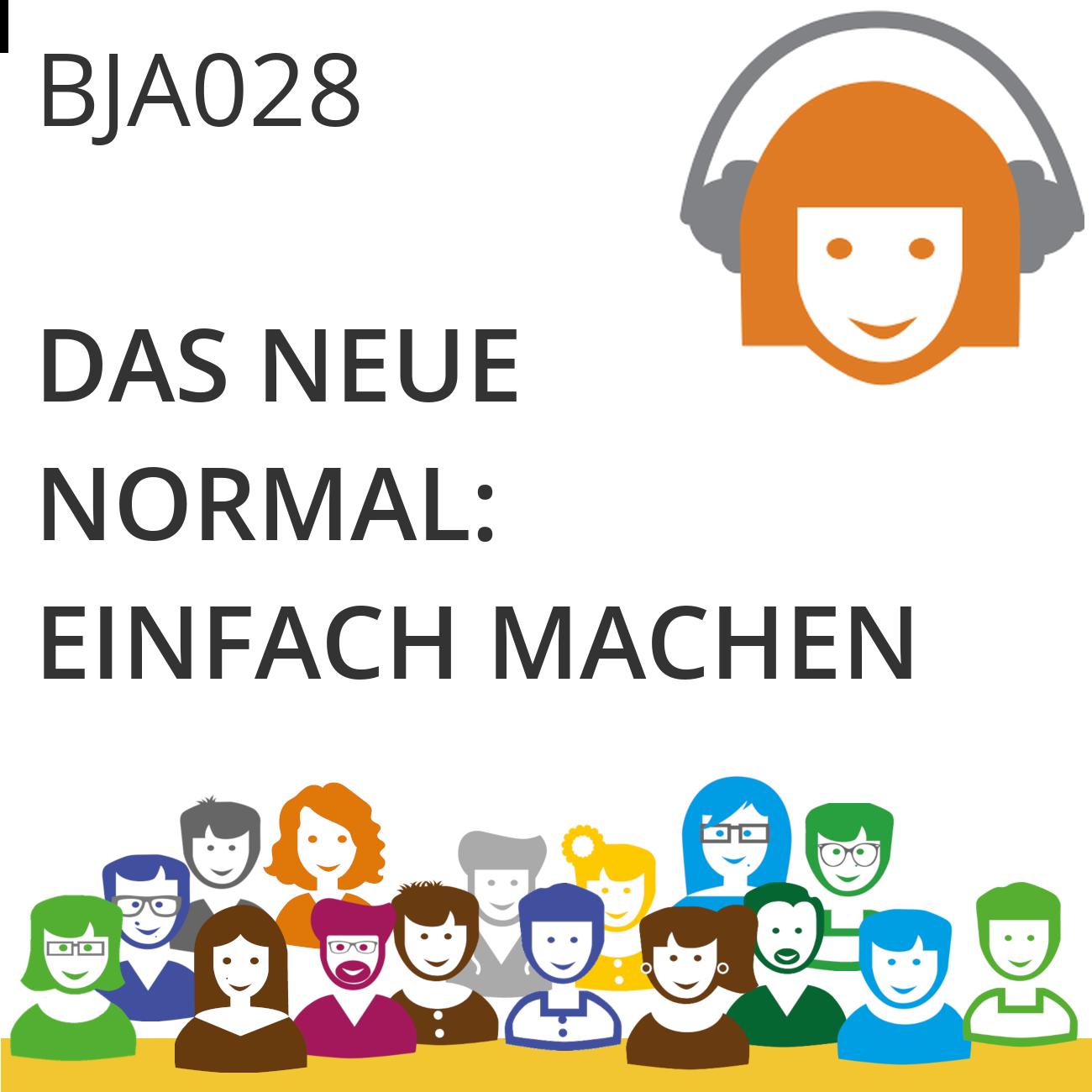 BJA028 | Das neue Normal: einfach machen!