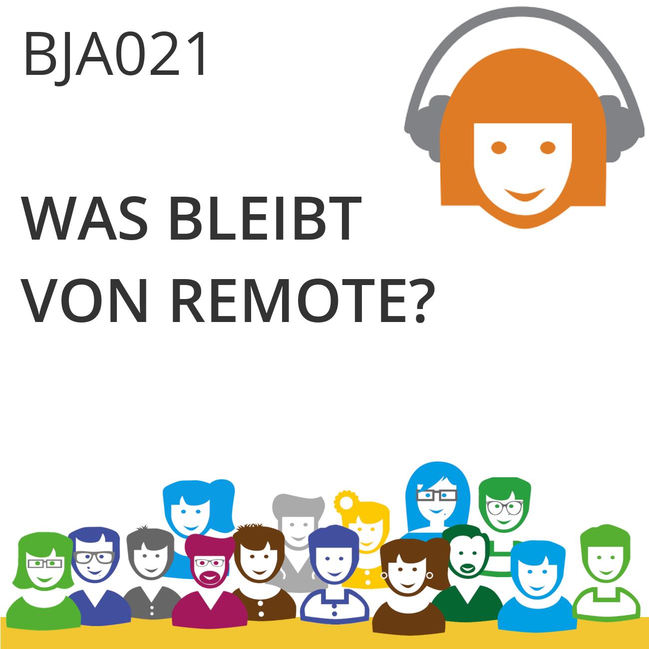 BJA021 | Was bleibt von remote?