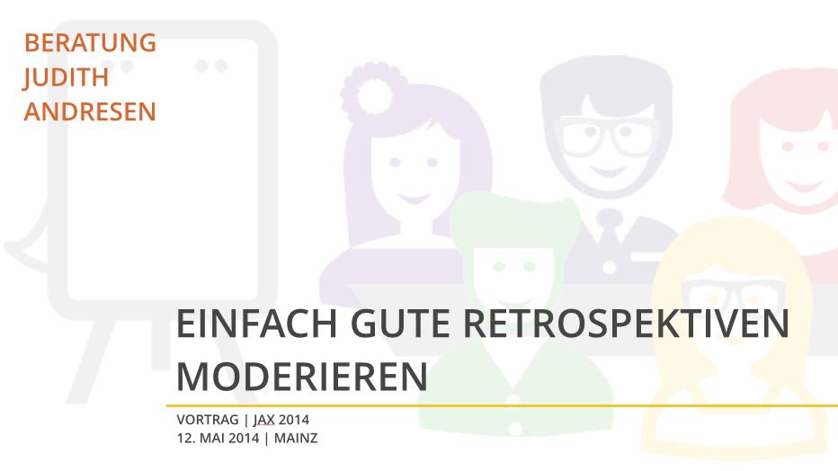 Startfolie: Einfach gute Retrospektiven moderieren