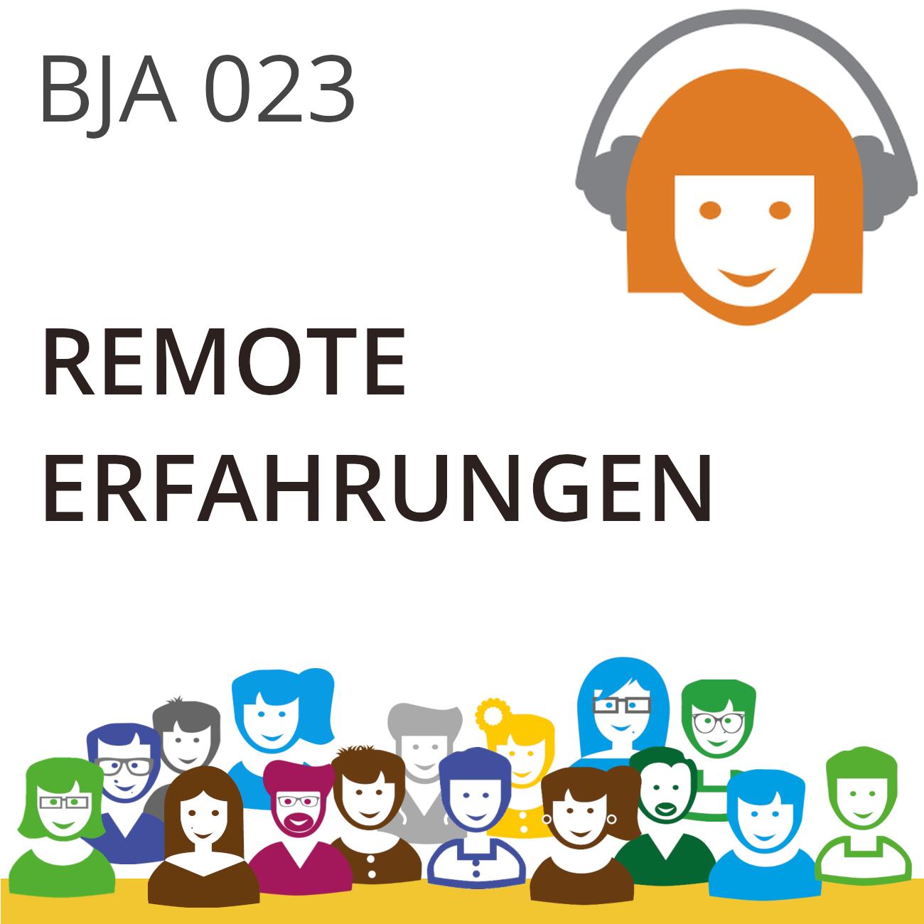 BJA023 | Remote-Erfahrungen