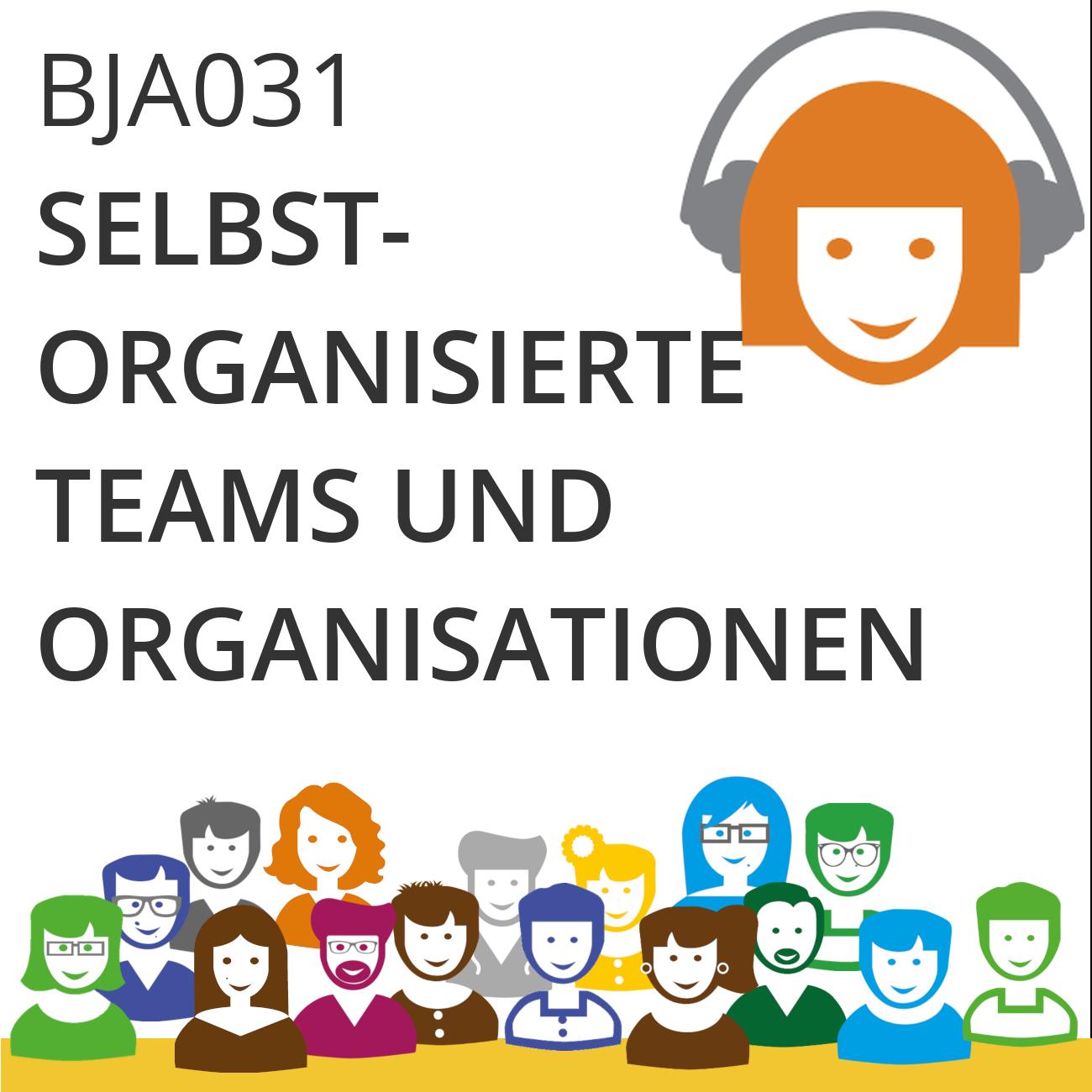 BJA031 | Das neue Normal: Selbstorganisierte Teams und Organisationen