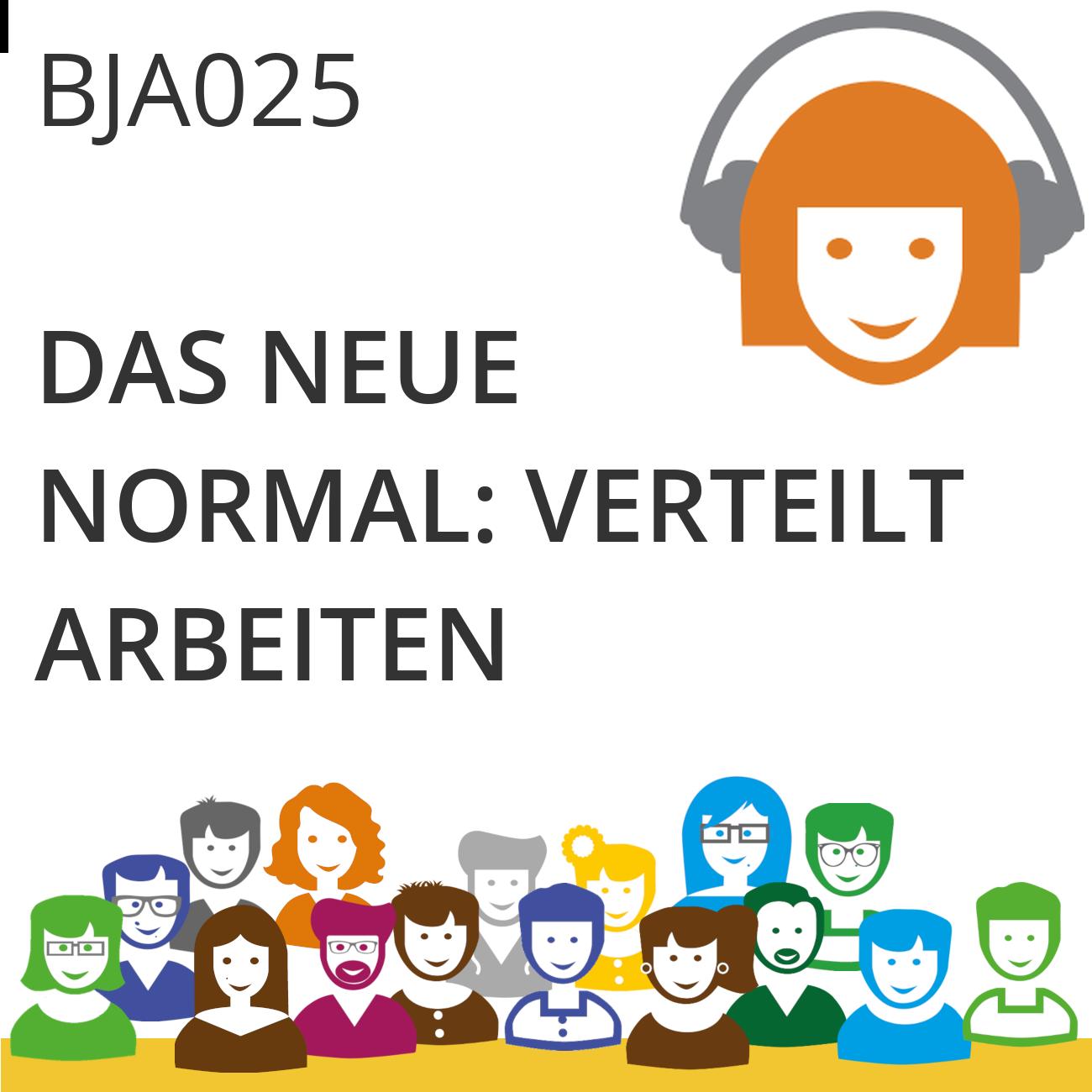 BJA 025 | Das neue Normal: verteilt arbeiten