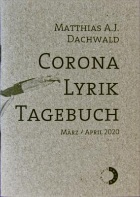 Matthias Dachwald Corona Lyrik Tagebuch