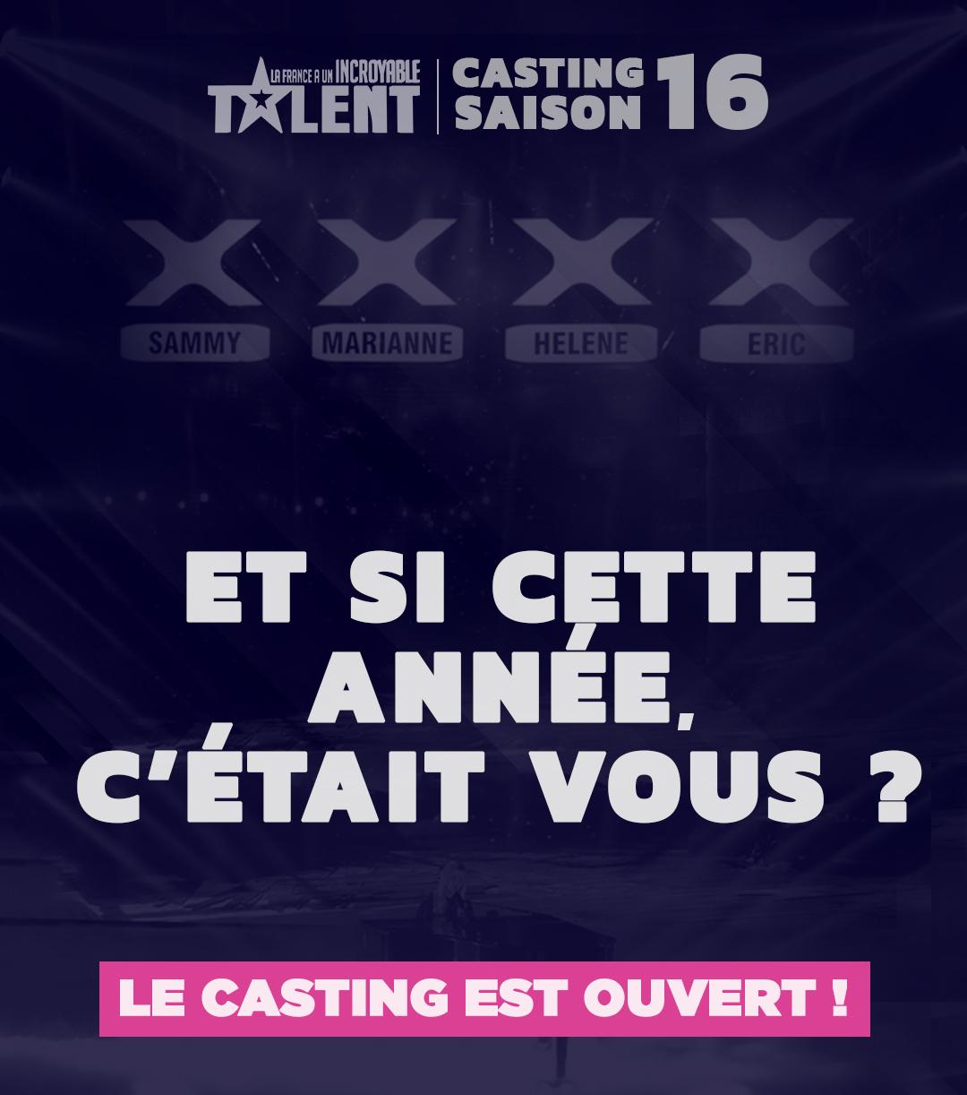 """CASTING """"La France a une Incroyable Talent"""" saison 16"""
