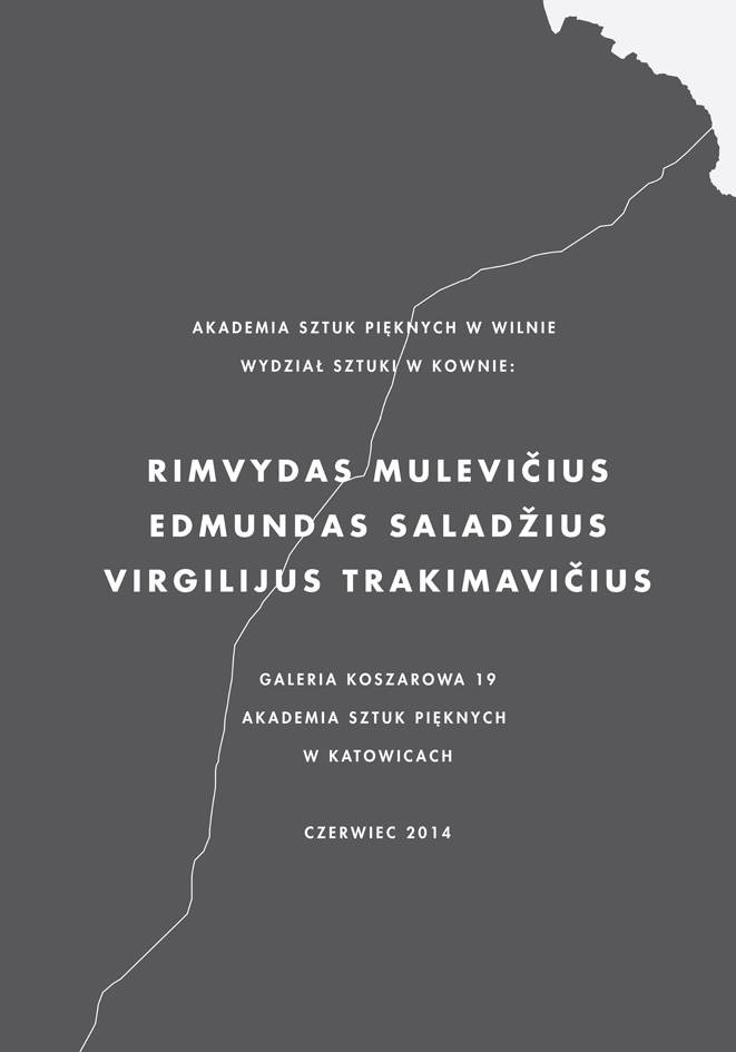 A poster from a joint Lithuanian artist exhibition held at the Katowice Academy of Fine Arts, Poland, 2014