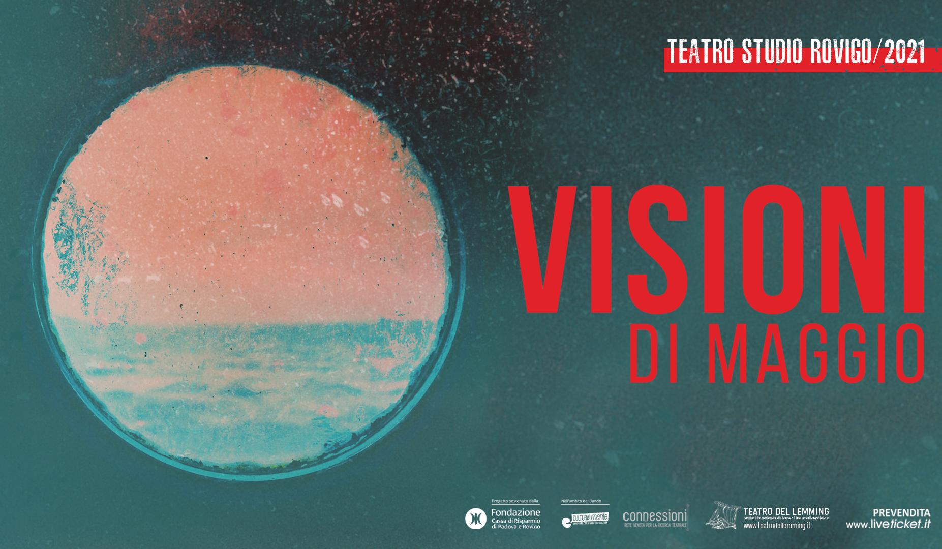Al Teatro Studio la rassegna Visioni di Maggio