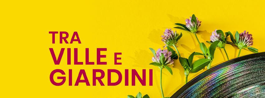 """Tra Ville e Giardini, il programma più """"IN"""" dell'Estate"""