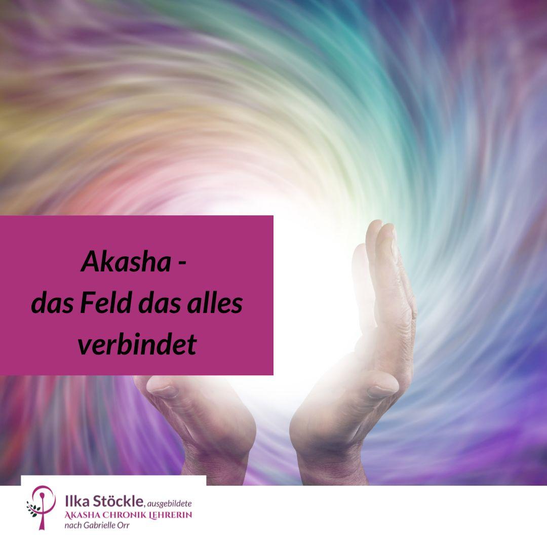 Akasha Chronik - Das Feld das alles verbindet