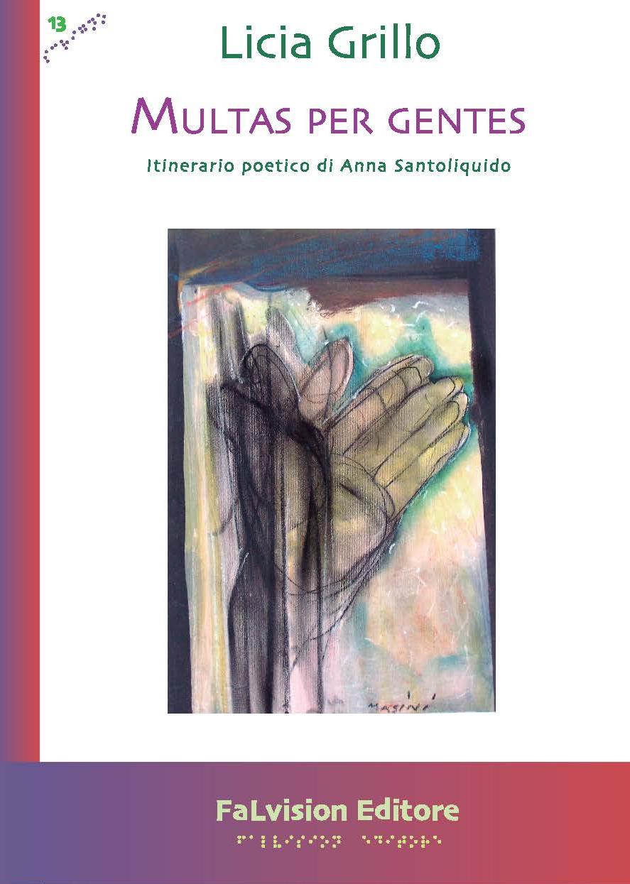 Multas per gentes. Itinerario poetico di Anna Santoliquido, Licia Grillo