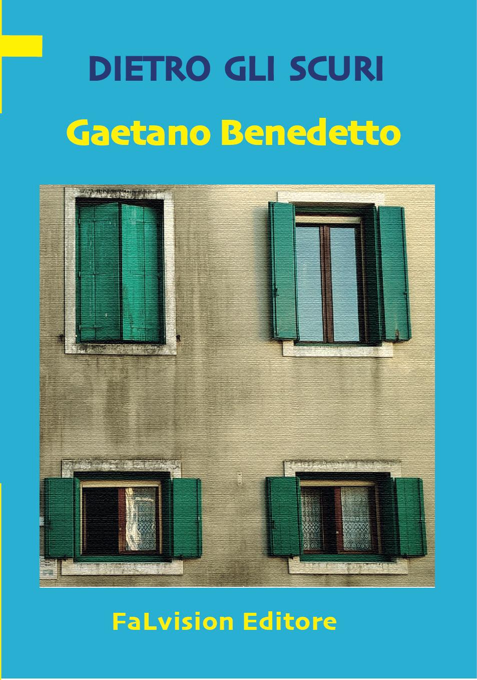 Dietro gli scuri, Gaetano Benedetto
