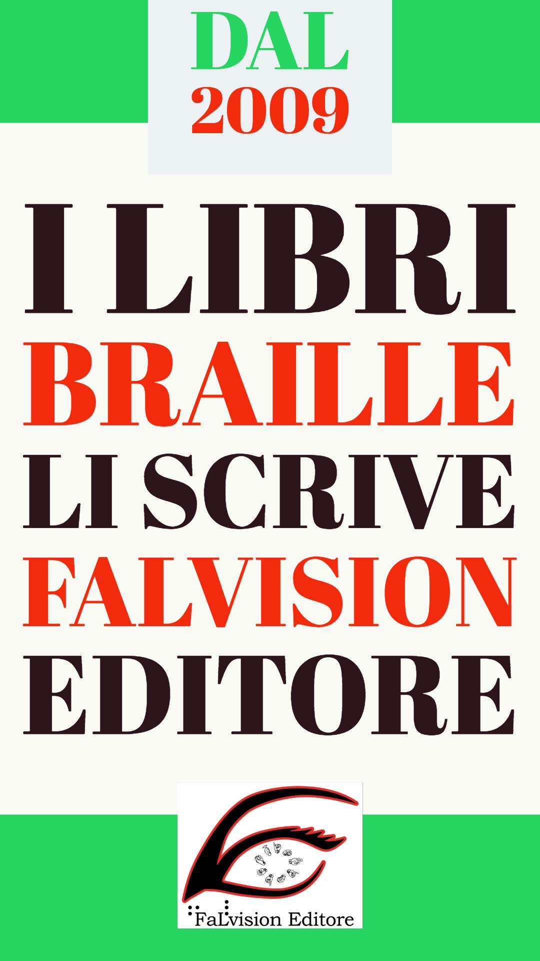 dal 2009 i libri braille li scrive falvision
