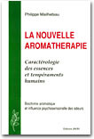 『La Nouvelle aromatherapie, Caracterologie des essences et temperaments humains』
