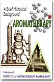 A Brief Historical Background of Aromatherapy