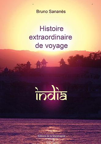 Histoire extraordinaire de voyage: INDIA