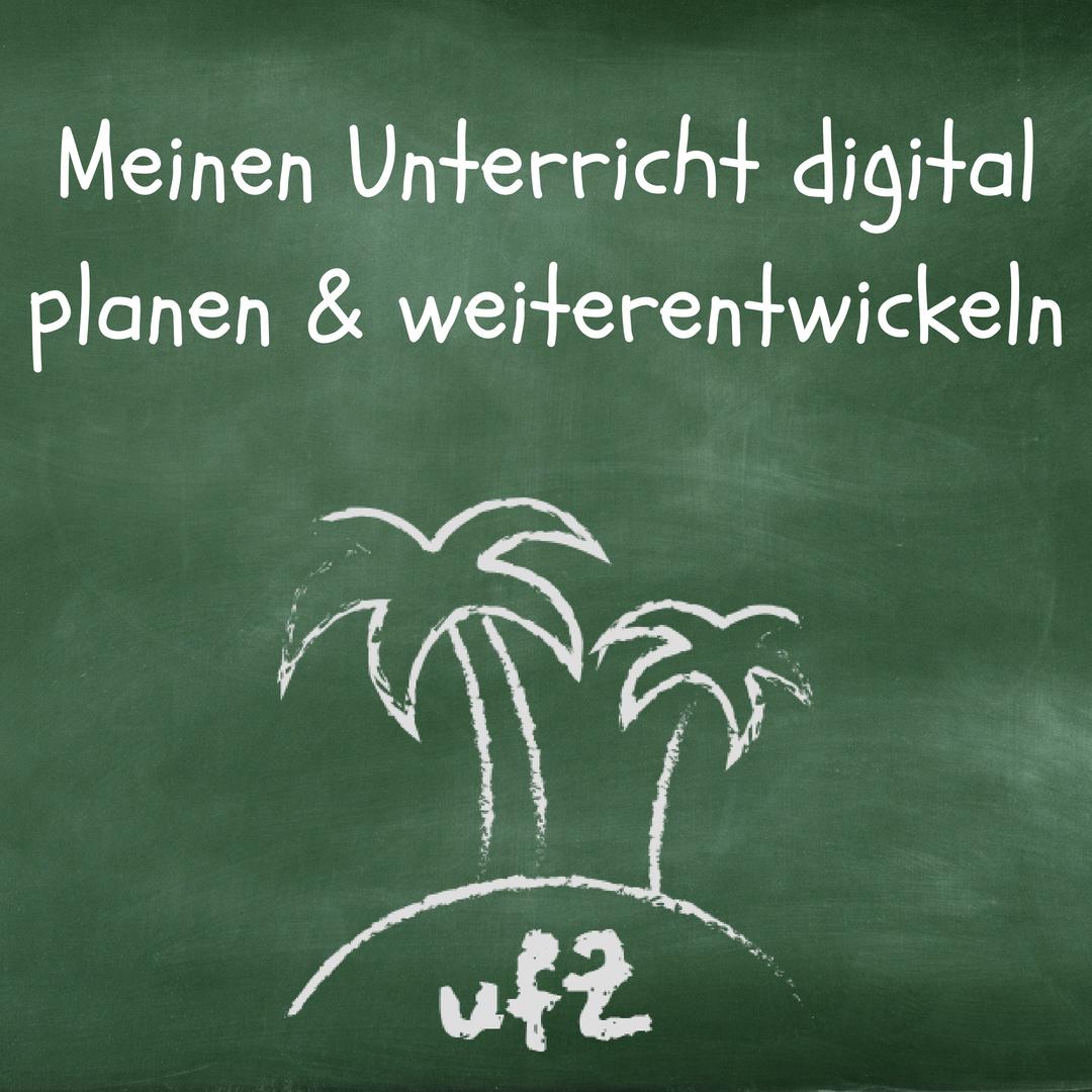 Meinen Unterricht digital planen und weiterentwickeln ...