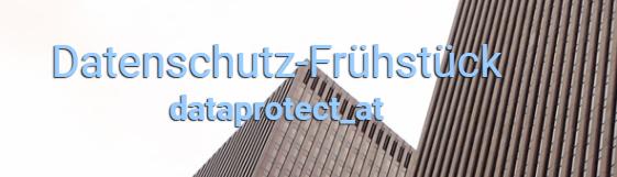 Datenschutz-Frühstück - datenschutzrechtliche Verfahren