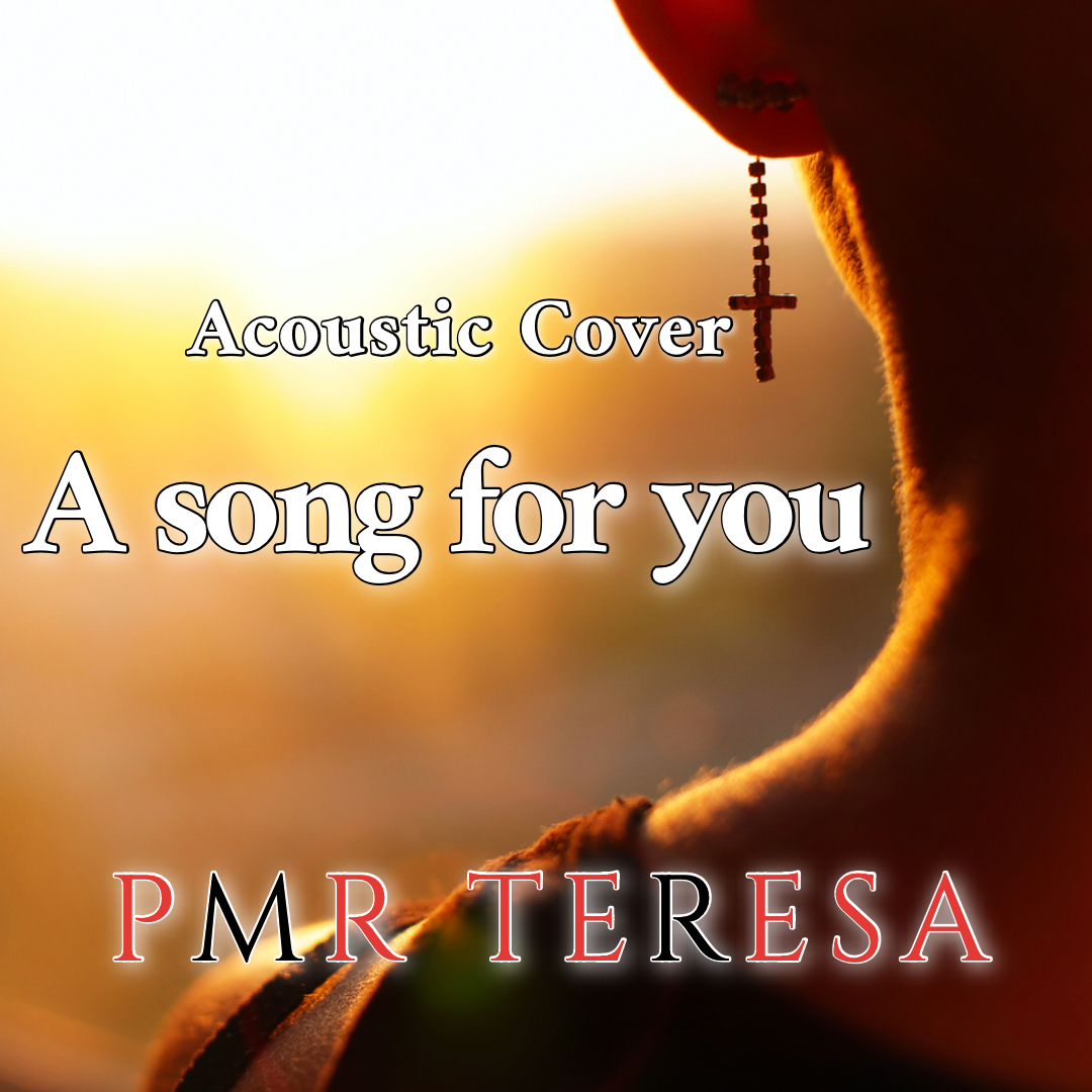 """Cover """"A song for you - PMR Teresa""""のミュージックビデオ、本日リリースしました。"""