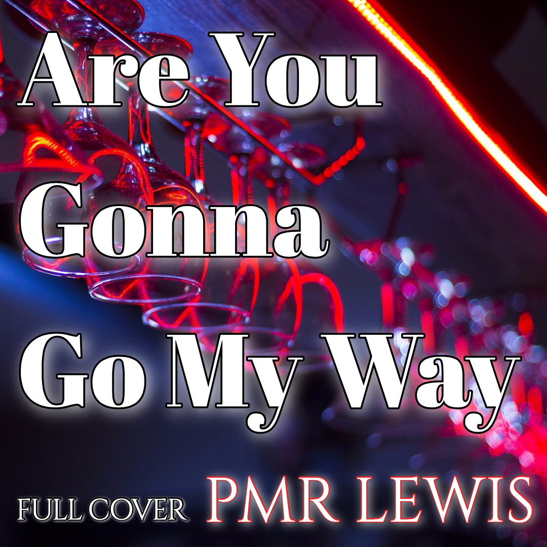 """Cover """"Are you gonna go my way - PMR Lewis""""のミュージックビデオ、本日リリースしました。"""