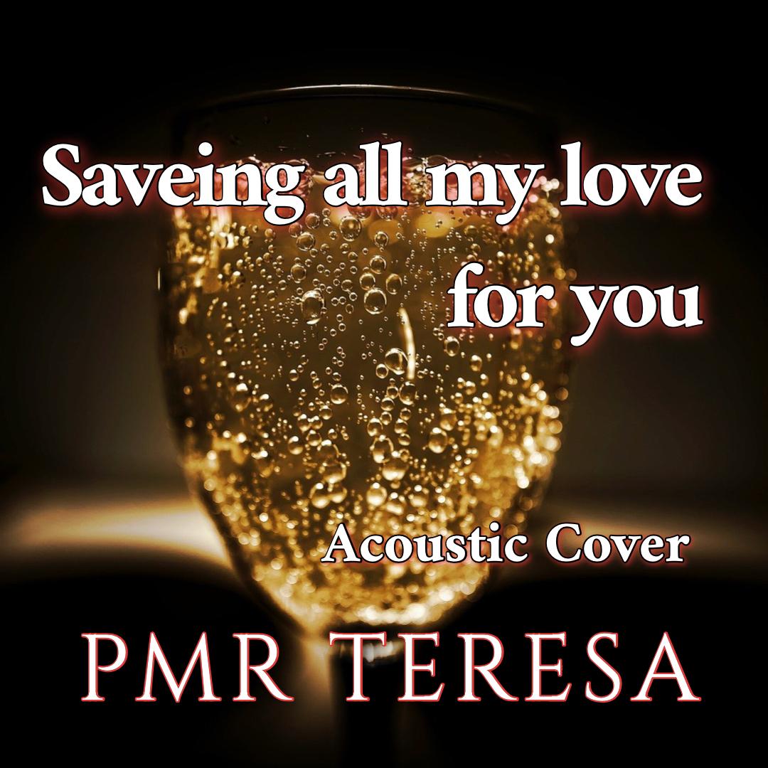 "Cover ""Saving All My Love for You - PMR Teresa""のミュージックビデオ、本日リリースしました。"
