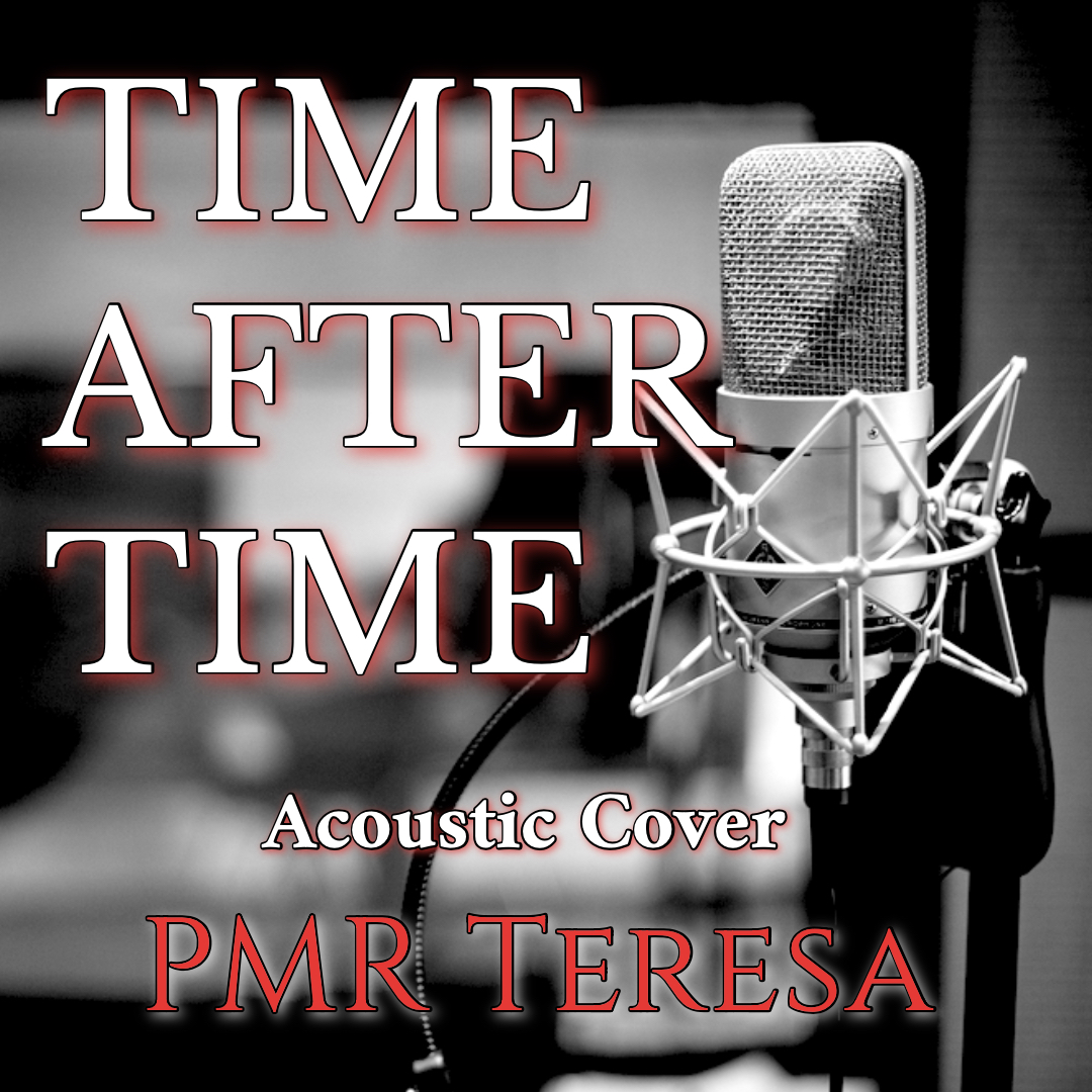 """Cover """"Time after Time - PMR Teresa""""のミュージックビデオ、本日リリースしました。"""