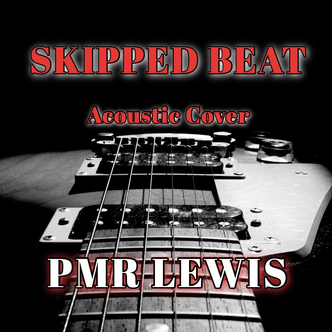 "Cover ""Skipped Beat - PMR Lewis""のミュージックビデオ、本日リリースしました。"