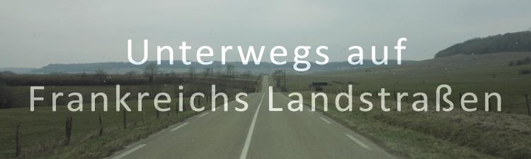 Landstraße Frankreich Roadtrip Weite
