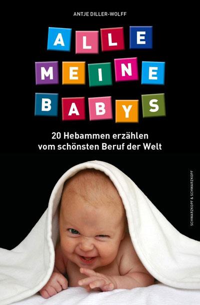 Buchcover: Alle meine Babys von der Autorin Antje Diller-Wolff