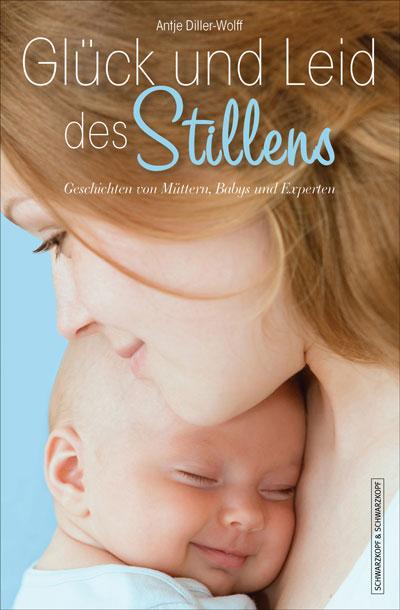 Buchcover: Glück und Leid des Stillens von der Autorin Antje Diller-Wolff