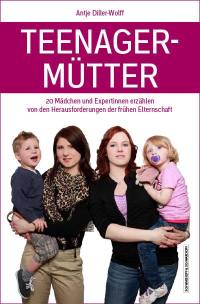 Buchcover: Teenager-Mütter von Antje Diller-Wolff